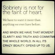 sobriety is not for faint heart